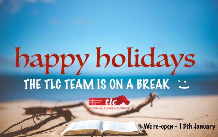 happy holidays tlc flooring blinds & outdoor 2019 taking a break