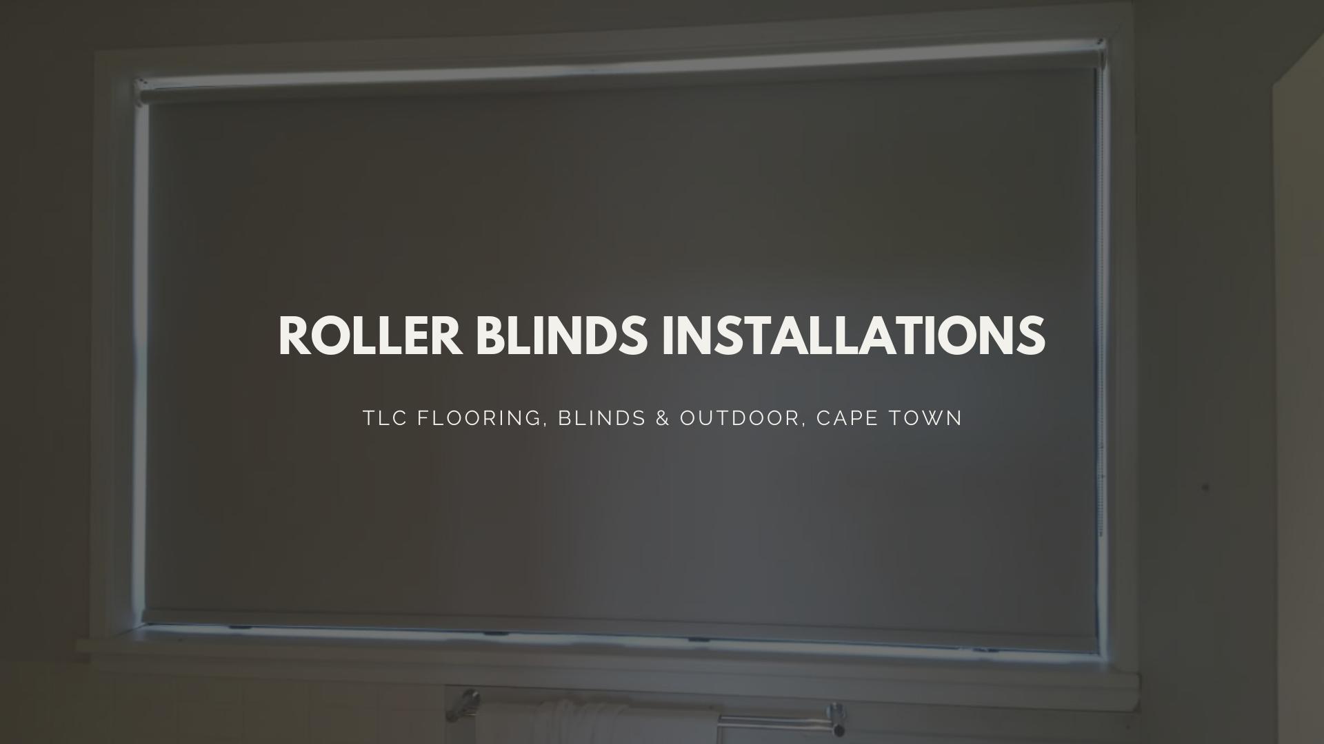 roller blinds installation - tlc blinds cape town